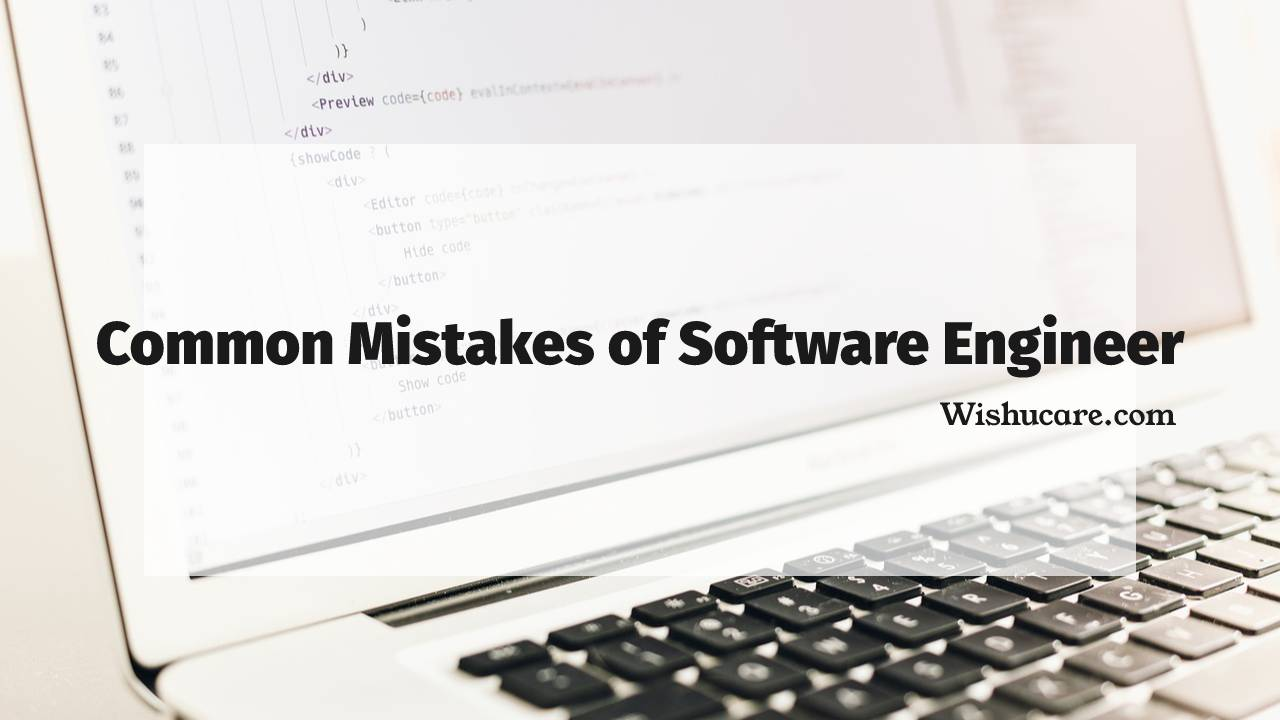 Common Mistakes of Software Engineer
